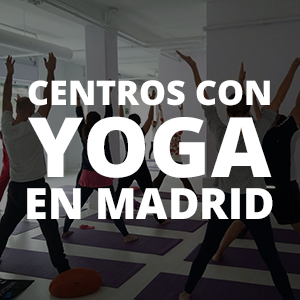 Yoga en Madrid